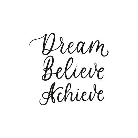 Dream believe achieve inspirational lettering vector illustration. Simple handwritten black inscription flat style. Life motivation concept. Isolated on white background 向量圖像