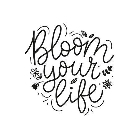 Bloom your life lettering with tiny flowers vector illustration. Spring blooming plants flat style. Inspirational text. Summer concept. Isolated on white background Ilustrace
