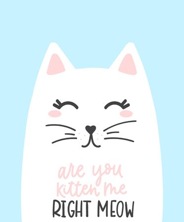 Are you kitten me right meow lettering card vector illustration. Cute white cat with painted whiskers flat style. Funny inspirational saying. Isolated on blue background Ilustrace