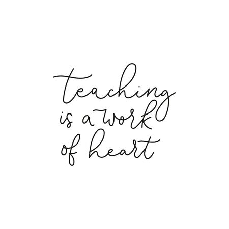 Teaching work of heart handwritten lettering vector illustration. Text written with thin black ink flat style. Special talent and teachers day concept. Isolated on white background