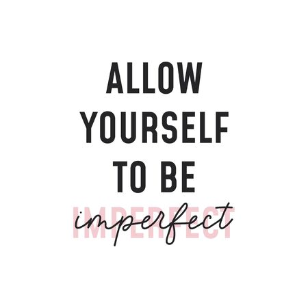 Allow yourself to be imperfect inscription vector illustration. Handwriting and font combination flat style. Calligraphy concept. Isolated on white background Ilustrace