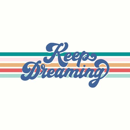Keep dreaming inspirational retro print with text vector illustration. Brush blue lettering on colourful horizontal rainbow lines flat style. Isolated on white background