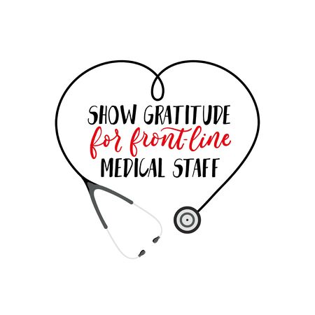 Gratitude for front line medical staff lettering vector illustration. Inspirational text to support doctors flat style. Stethoscope in heart shape. Isolated on white background Ilustrace