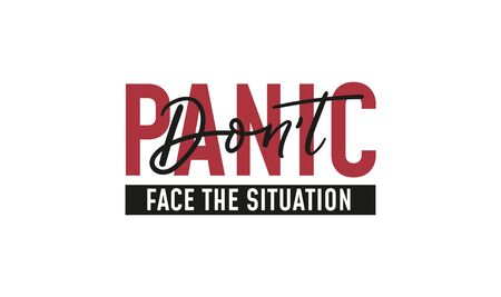 Dont panic face the situation motivational quote vector illustration. Mixed fonts and styles of text flat design. Inspiration and calligraphy concept. Isolated on white background Ilustrace
