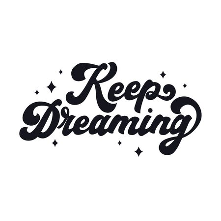 Keep dreaming lettering with stars decoration vector illustration. Handwritten text in 70s style. Inspiration and motivation concept. Isolated on white background