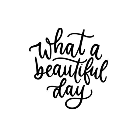 What beautiful day black ink lettering card vector illustration. Cute handwritten cursive flat style. Happiness and good day concept. Isolated on white background Ilustrace