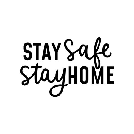 Stay safe stay home inspirational typography lettering vector illustration. Card with inscription flat style. Self isolation and home quarantine concept. Isolated on white background