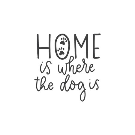 Home is where the dog sweet lettering card vector illustration. Cute handwritten inscription flat style. Tiny animal paws with hearts. Isolated on white background