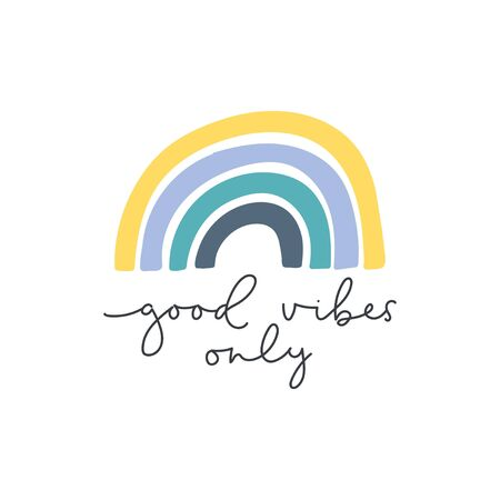Good vibes only cute bright rainbow lettering vector illustration. Handwritten inspirational text flat style. Ink quote. Happiness concept. Isolated on white background