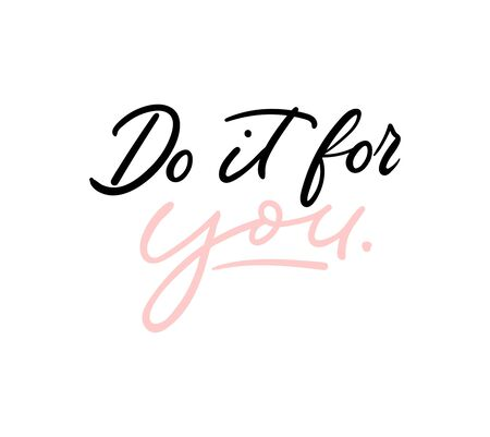 Do it for you inspirational lettering or print card vector illustration. Courage and boldness flat style. Handwritten inscription. Happiness concept. Isolated on white background  イラスト・ベクター素材