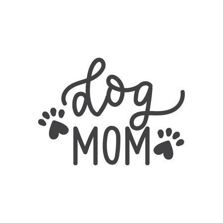 Dog mom card inscription decorative lettering vector illustration. Pet lovers calligraphy phrase with paw footprint. Animal related words, sign isolated on white