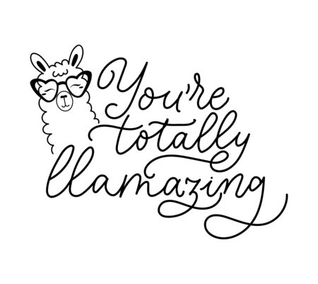 You are totally llamazing cute card with llama and lettering. Simple llama inspirational design isolated on white background. Vector illustration