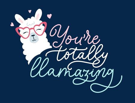 You are totally llamazing cute card with alpaca head and lettering. Fluffy llama with sunglasses and flying hearts in flat style. Inspirational design for print or greeting card. Vector illustration