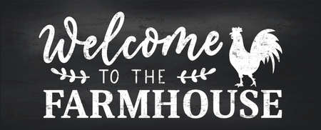 Welcome to the farmhouse cozy design with lettering, rooster, chalkboard background.Farmhouse seasonal design.Vector illustration.Rustic home decor for winter, spring, summer, autumn.