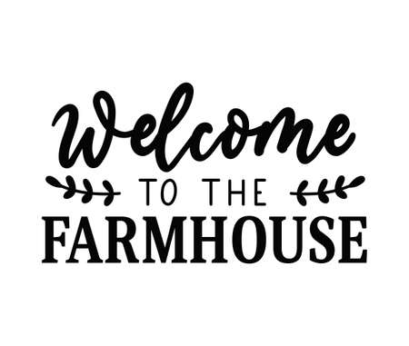 Welcome to the farmhouse design with lettering and floral decor isolated on white background. Farmhouse cozy quote or sign for home decor, textile, posters, party. Rustic home vector illustration card 일러스트