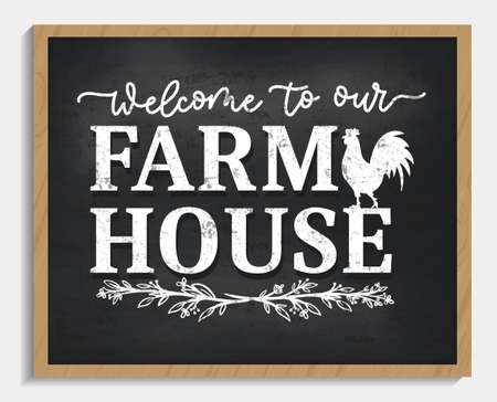 Welcome to our farmhouse cozy chalkboard design with lettering, rooster and floral decorative elements. Farmhouse sign vector illustration. Rustic home decor for winter, spring, summer, autumn.