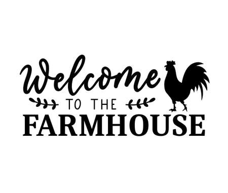 Welcome to our farmhouse design isolated on white background with farm house symbol rooster. Inspirational farmhouse decor vector illustration for signs, prints, cards, textile, porch, posters etc.