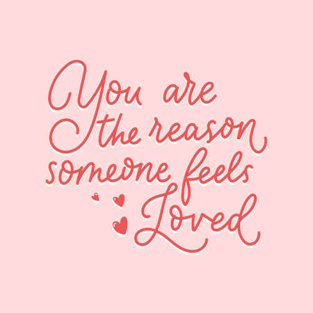 You are the reason someone feels loved inspirational red lettering quote isolated on pink background. Motivational quote about love and kindness for greeting cards, posters etc. Vector illustration