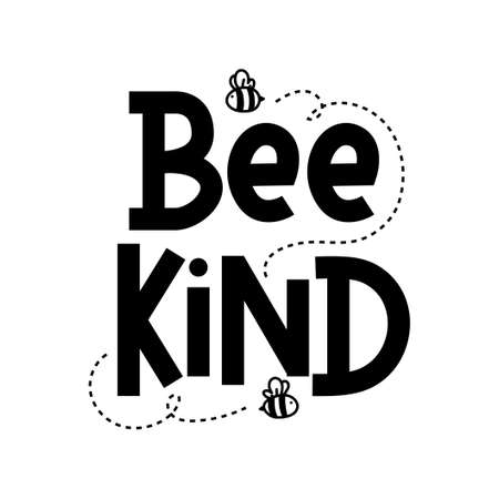 Bee kind funny inspirational card with flying bees and lettering isolated on white background. Cute quote about kindness for prints, cards, posters, apparel etc. Kindness motivational vector illustration