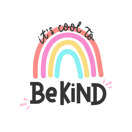 It's cool to be kind inspirational card with colorful rainbow and lettering. Lettering quote about kindness in bohemian style for prints, cards, posters, apparel etc. Kindness motivational vector illustration