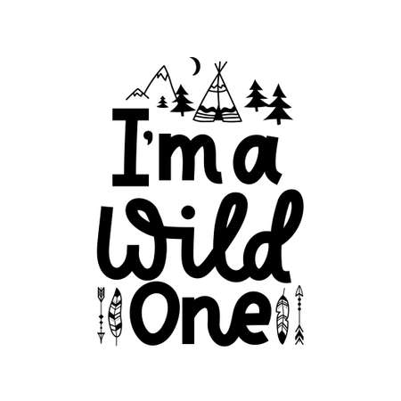 I'm a wild one inspirational card with doodles.Kids camp adventure lettering quote with mountains, feathers arrows, trees and wigwam.Summer travel design isolated on white background.Vector illustration 일러스트