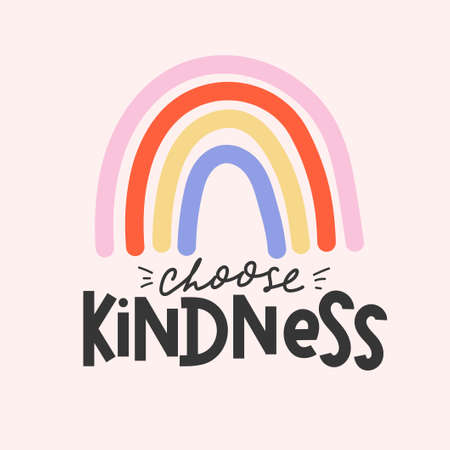 Choose kindness inspirational card with colorful rainbow and lettering. Lettering quote about kindness in bohemian style for prints, cards, posters, apparel etc. Be kind motivational vector illustration