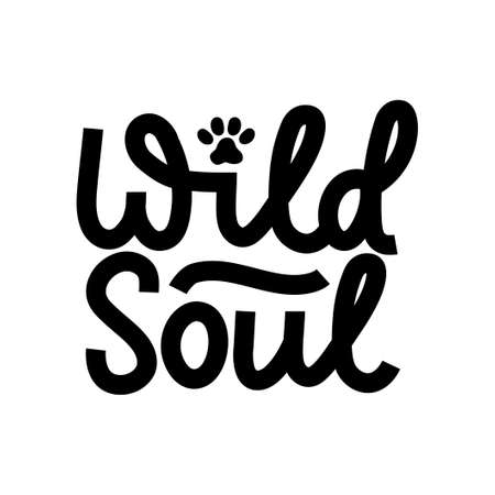 Wild soul inspirational lettering black quote with cat paw isolated on white background.Wild motivational quote with a paw for prints, cards, posters or party invitations.Vector illustration