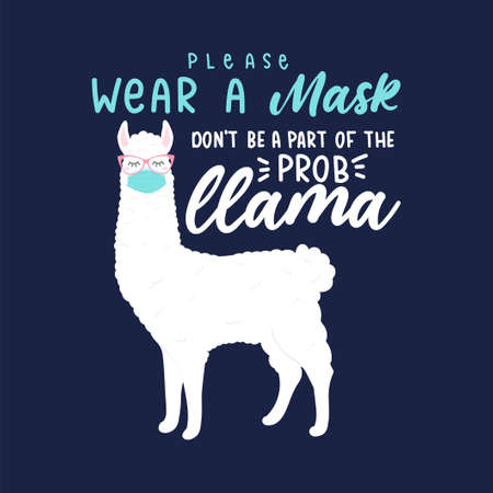 Please wear a mask sign with cartoon llama wearing a face mask. Health care reminder to wear a mask for posters, school, hospitals etc. Vector illustration Vettoriali