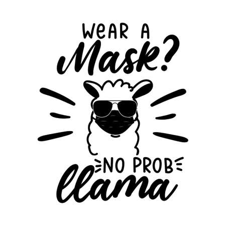 Don't be a part of the probllama wear a mask motivational lettering isolated on white background. Wear a mask sign with llama quote. Vector illustration