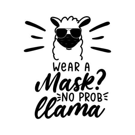 Wear a mask and keep social distancing sign with hand drawn llama head. No probllama wear a face mask vector illustration. Wear a face mask design for posters, signs etc