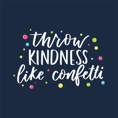 Throw kindness like confetti inspirational card with colorful confetti and lettering. Be kind motivational quote on blue background. Vector illustration