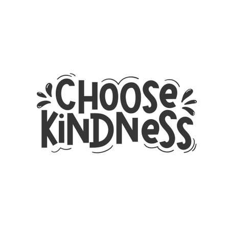 Choose kindness inspirational design quote. Typography kindness concept for prints, textile, cards, baby shower etc. Be kind lettering vector illustration card