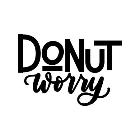 Donut worry inspirational lettering quote. Brush lettering motivational don't worry card vector illustration for prints, cards, posters, textile etc. Vettoriali