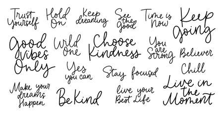 Big set of hand drawn motivational quotes. Trust yourself. Be kind. Keep dreaming. Choose kindness.Live in the moment. You are strong. See the good. Inspirational quotes set vector illustration