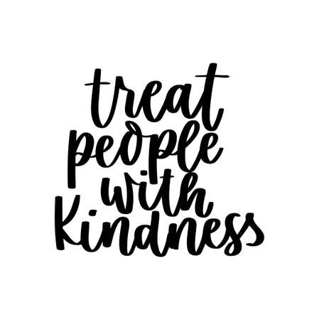 Treat people with kindness motivational lettering design. Kindness Vector illustration. Be kind inspirational print with modern calligraphy for cards, textile, stickers etc.