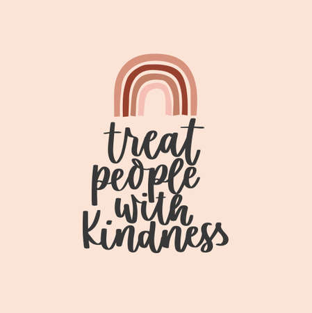 Treat people with kindness kindness inspirational design with rainbow in bohemian style. Typography kindness concept for prints, textile, cards, baby shower etc. Be kind lettering vector illustration card