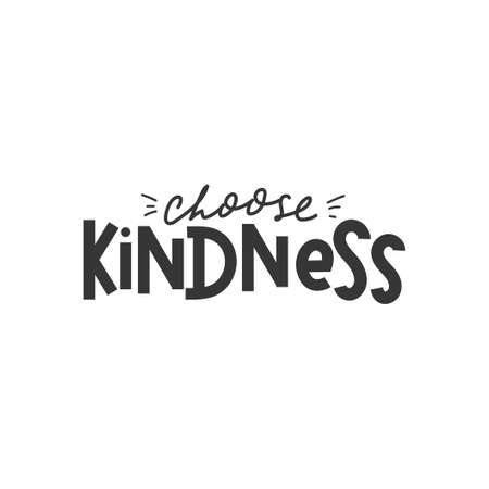 Choose Kindness inspirational quote. Kind typography motivational card or poster with lettering. Vector illustration for sticker, print, poster, card or textile Vettoriali