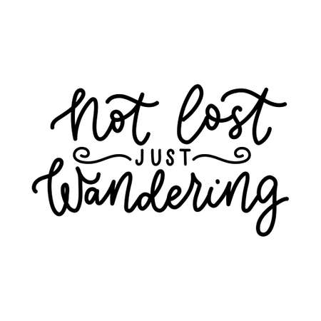 Not lost just wandering inspirational quote. Motivational travel lettering print for textile, cards, stickers, promo banners etc. Vector illustration