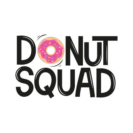 Donut squad vector illustration for print, party, poster, sticker etc. Inspirational friendship illustration with donut.