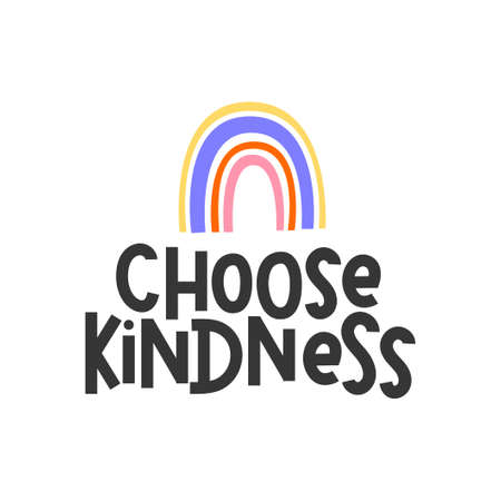 Choose kindness inspirational design with colorful rainbow. Typography kindness quote concept for prints, textile, cards, baby shower etc. Be kind lettering vector illustration card