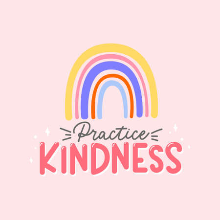 Practice kindness inspirational design with rainbow quote. Typography kindness concept for prints, textile, cards, baby shower etc. Be kind lettering vector illustration card