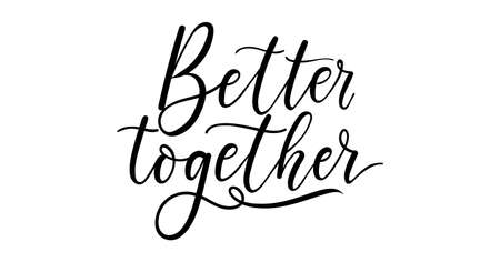 Better together inspirational lettering for Valentine's day greeting card, textile, poster, wedding or engagement party invitation. Inspirational love hand drawn calligraphy quote. Vector illustration 向量圖像