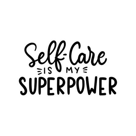 Self motivation and self love lettering quote. Self-care isn't selfish. Inspirational modern typography design on white background for posters, cards, prints textile etc. Vector illustration