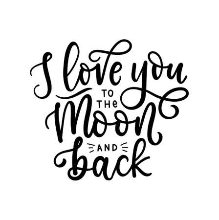 I love you to the moon and back inspirational love quote. Lettering design for Valentine's day card, poster, greeting card, print etc. Trendy romantic modern typography. Vector illustration 向量圖像