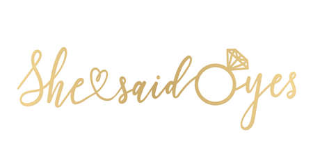 She said yes golden lettering sign. Modern calligraphy for banner, bridal shower or engagement party invitation. Vector illustration. Vectores