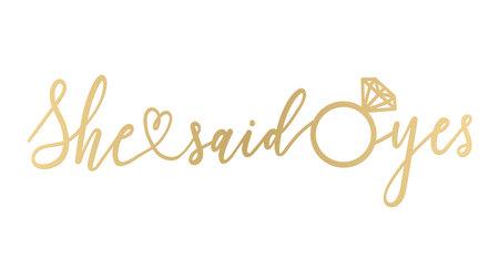 She said yes golden lettering sign. Modern calligraphy for banner, bridal shower or engagement party invitation. Vector illustration. 向量圖像