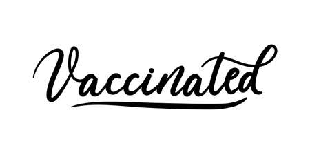 Vaccinated lettering inscription isolated on white. Hand drawn vaccination concept for print, poster, flyer, sticker. Vector illustration. Healthcare vaccination motivation.