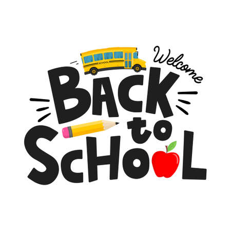 Welcome back to school vector illustration with cartoon school bus, yellow pencil and red apple. Hand drawn education concept with lettering for poster, print, card, banner, marketing promotion.