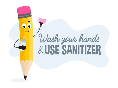 Wash your hands and use sanitizer Covid Safety poster. After pandemic safety concept with pencil character for school, hospital, public places. Flat style vector illustration.