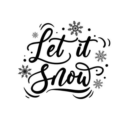 Let it snow lettering card. Hand drawn inspirational winter quote with doodles. Winter greeting card. Motivational print for invitation cards, brochures, poster, t-shirts, mugs.